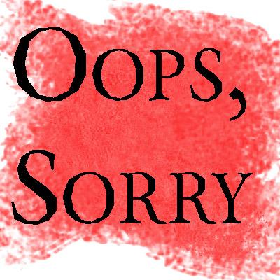 opps-sorry
