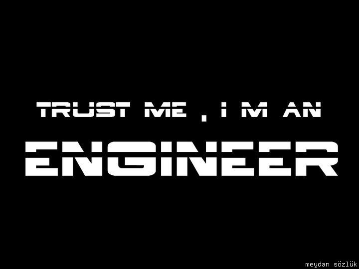 trust+me+i+am+an+engineer